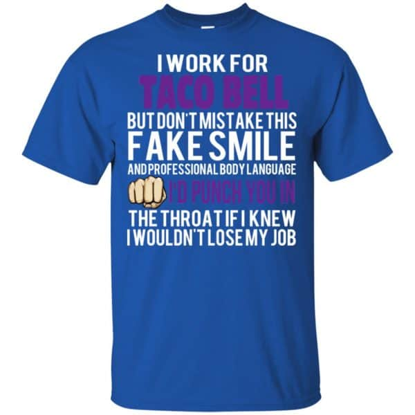 I Work For Taco Bell But Don't Mistake This Fake Smile T-Shirts, Hoodie, Tank Animals Dog Cat 5