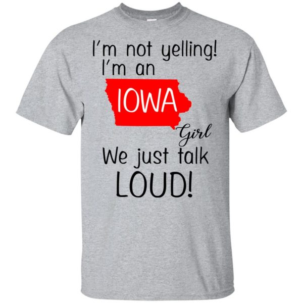 I'm Not Yelling I'm An Iowa Girl We Just Talk Loud T-Shirts, Hoodie, Tank Animals Dog Cat 3