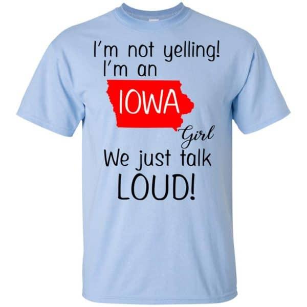 I'm Not Yelling I'm An Iowa Girl We Just Talk Loud T-Shirts, Hoodie, Tank Animals Dog Cat 5
