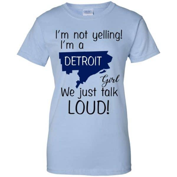 I'm Not Yelling I'm A Detroit Girl We Just Talk Loud T-Shirts, Hoodie, Tank Animals Dog Cat