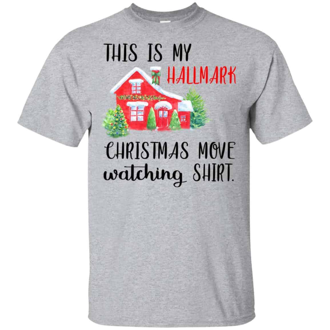Hallmark Christmas Shirt.This Is My Hallmark Christmas Movie Watching Shirt T Shirts Hoodie Tank