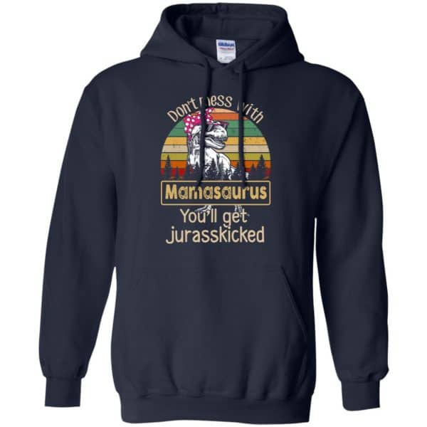 Don't Mess With Mamasaurus You'll Get Jurasskicked T-Shirts, Hoodie, Tank Apparel
