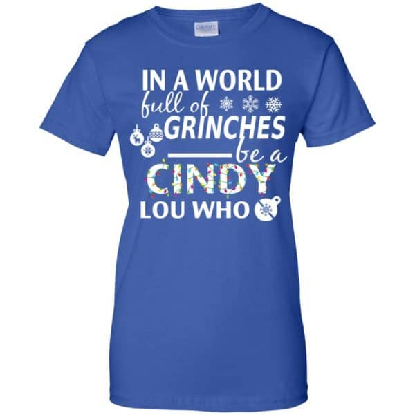 In A World Full Of Grinches Be A Cindy Lou Who Christmas T-Shirts, Hoodie, Tank Apparel
