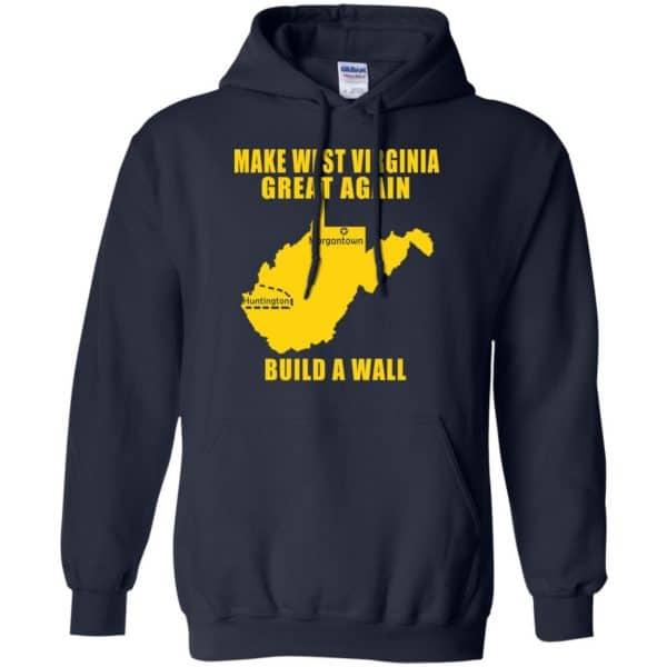 Make West Virginia Great Again Build A Wall T-Shirts, Hoodie, Tank Apparel