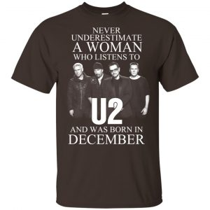 A Woman Who Listens To U2 And Was Born In December T-Shirts, Hoodie, Tank