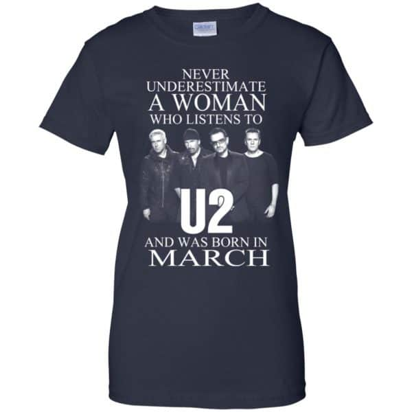 A Woman Who Listens To U2 And Was Born In March T-Shirts, Hoodie, Tank Apparel