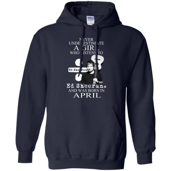 A Girl Who Listens To Ed Sheeran And Was Born In April T-Shirts, Hoodie, Tank Apparel 8