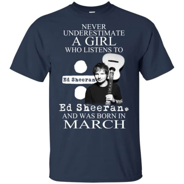 A Girl Who Listens To Ed Sheeran And Was Born In March T-Shirts, Hoodie, Tank Apparel 6