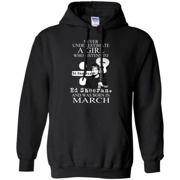 A Girl Who Listens To Ed Sheeran And Was Born In March T-Shirts, Hoodie, Tank Apparel 7