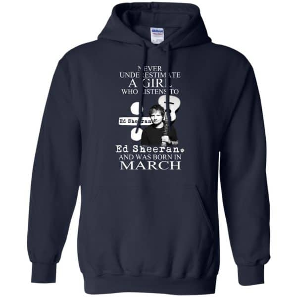 A Girl Who Listens To Ed Sheeran And Was Born In March T-Shirts, Hoodie, Tank Apparel 8