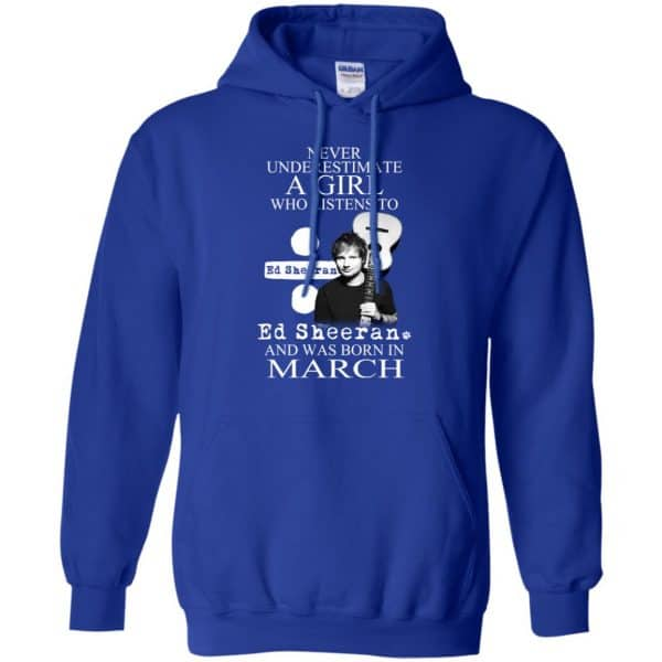 A Girl Who Listens To Ed Sheeran And Was Born In March T-Shirts, Hoodie, Tank Apparel 10
