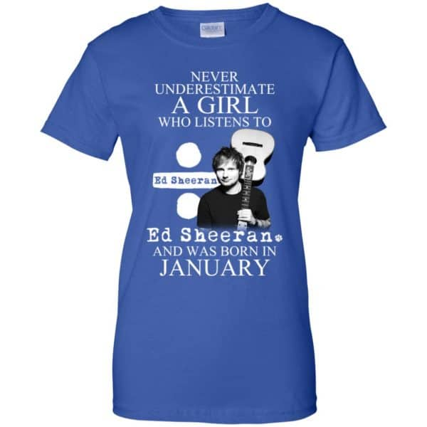 A Girl Who Listens To Ed Sheeran And Was Born In January T-Shirts, Hoodie, Tank Apparel