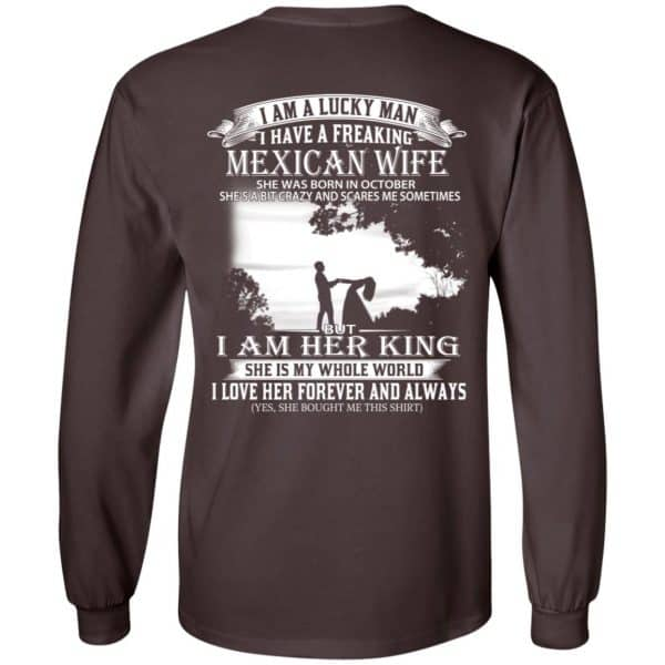 I Am A Lucky Man I Have A Freaking Mexican Wife Born In October T-Shirts, Hoodie, Tank Apparel