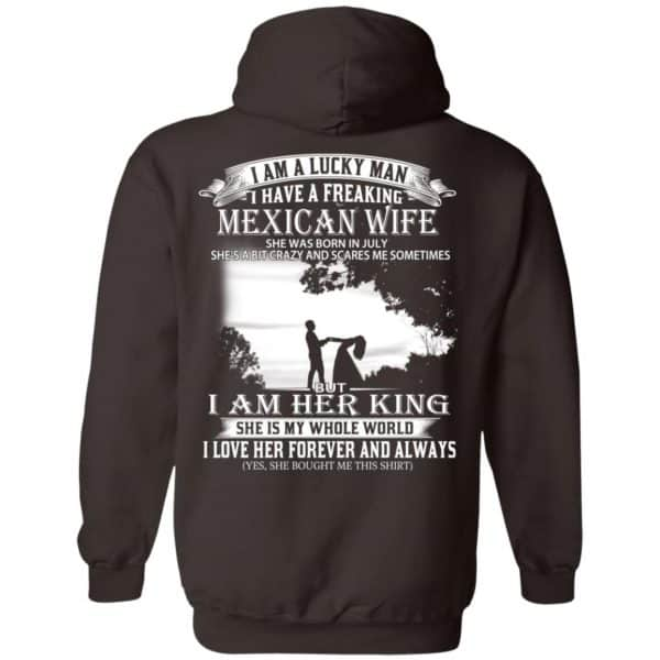 I Am A Lucky Man I Have A Freaking Mexican Wife Born In July T-Shirts, Hoodie, Tank Apparel