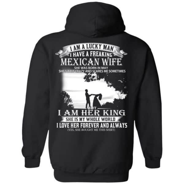 I Am A Lucky Man I Have A Freaking Mexican Wife Born In May T-Shirts, Hoodie, Tank Apparel