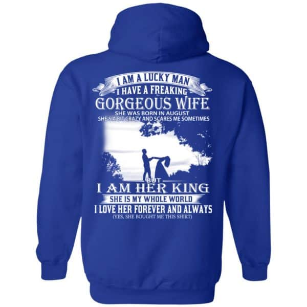 I Am A Lucky Man I Have A Freaking Gorgeous Wife Born In August T-Shirts, Hoodie, Tank Apparel