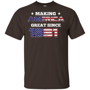 Making America Great Since 1981 38Th Birthday T-Shirts, Hoodie, Tank