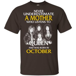 A Mother Who Listens To Queen And Was Born In October T-Shirts, Hoodie, Tank