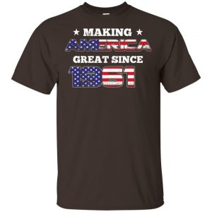 Making America Great Since 1961 58Th Birthday T-Shirts, Hoodie, Tank