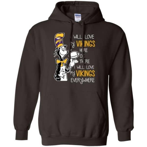 Minnesota Vikings: I Will Love Vikings Here Or There I Will Love My Vikings Everywhere T-Shirts, Hoodie, Tank Apparel