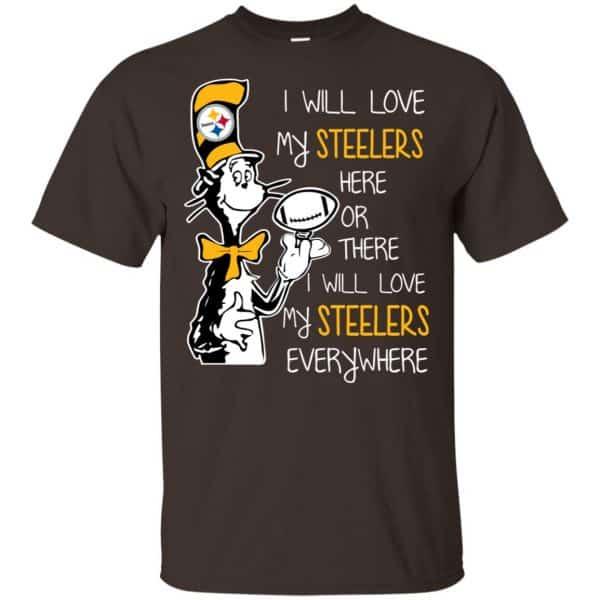Pittsburgh Steelers: I Will Love Steelers Here Or There I Will Love My Steelers Everywhere T-Shirts, Hoodie, Tank Apparel 4