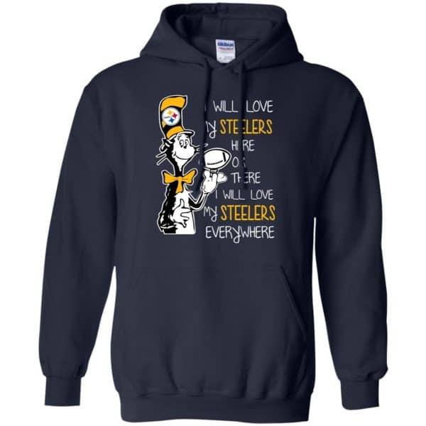 Pittsburgh Steelers: I Will Love Steelers Here Or There I Will Love My Steelers Everywhere T-Shirts, Hoodie, Tank Apparel 8