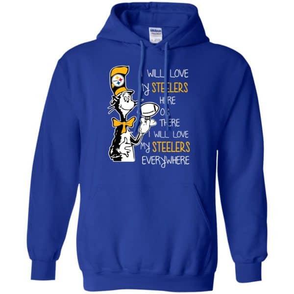 Pittsburgh Steelers: I Will Love Steelers Here Or There I Will Love My Steelers Everywhere T-Shirts, Hoodie, Tank Apparel 10