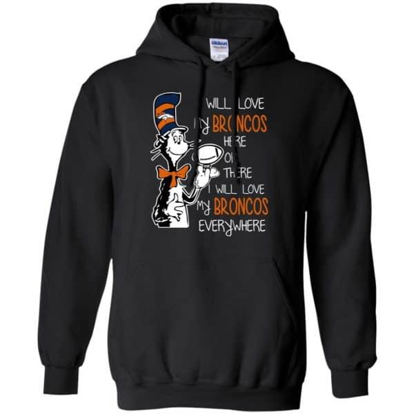 Denver Broncos: I Will Love Broncos Here Or There I Will Love My Broncos Everywhere T-Shirts, Hoodie, Tank Apparel