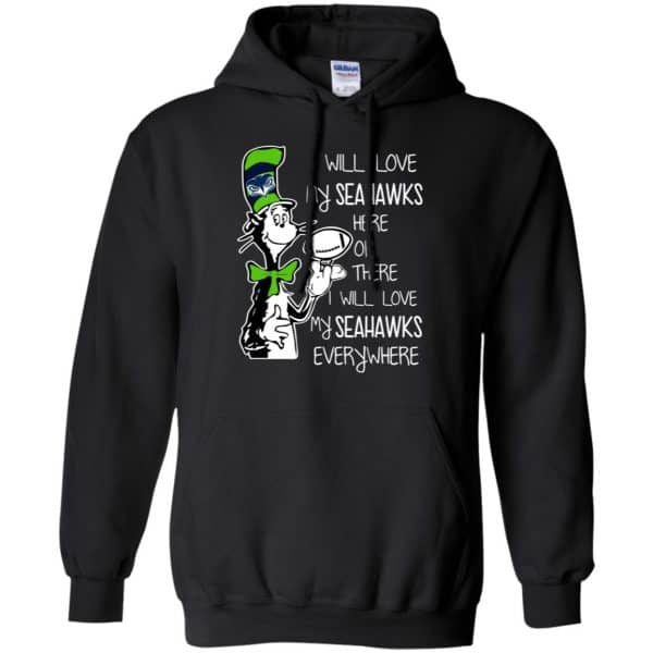 Seattle Seahawks: I Will Love Seahawks Here Or There I Will Love My Seahawks Everywhere T-Shirts, Hoodie, Tank Apparel 7