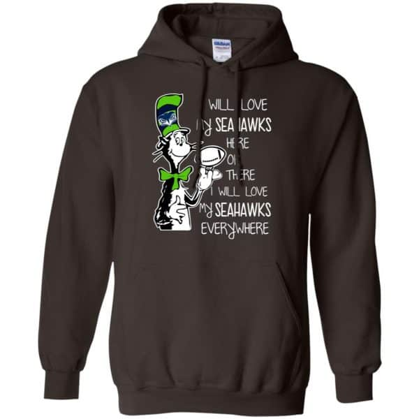 Seattle Seahawks: I Will Love Seahawks Here Or There I Will Love My Seahawks Everywhere T-Shirts, Hoodie, Tank Apparel 9