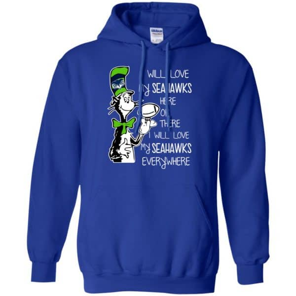 Seattle Seahawks: I Will Love Seahawks Here Or There I Will Love My Seahawks Everywhere T-Shirts, Hoodie, Tank Apparel 10