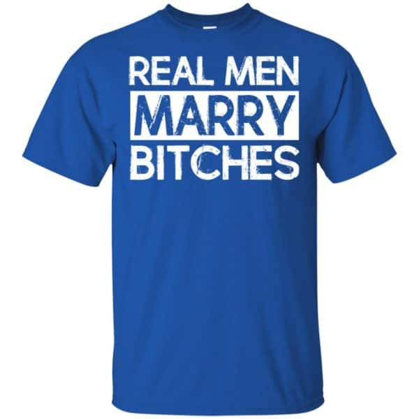 Real Men Marry Bitches T-Shirts, Hoodie, Tank Apparel 4