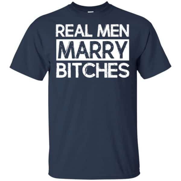 Real Men Marry Bitches T-Shirts, Hoodie, Tank Apparel 5