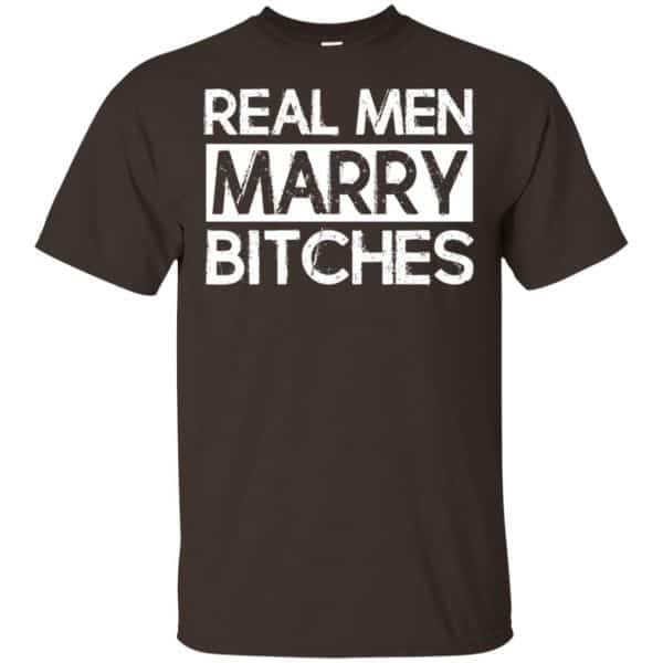 Real Men Marry Bitches T-Shirts, Hoodie, Tank Apparel 6