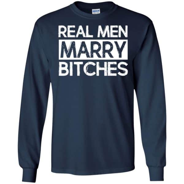 Real Men Marry Bitches T-Shirts, Hoodie, Tank Apparel 8