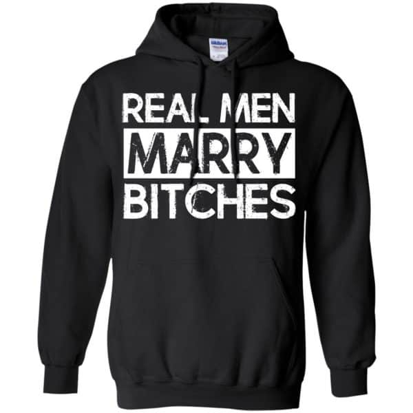 Real Men Marry Bitches T-Shirts, Hoodie, Tank Apparel 9
