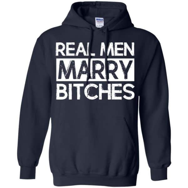 Real Men Marry Bitches T-Shirts, Hoodie, Tank Apparel 10