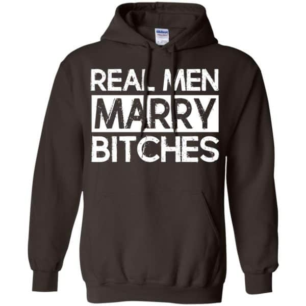 Real Men Marry Bitches T-Shirts, Hoodie, Tank Apparel 11