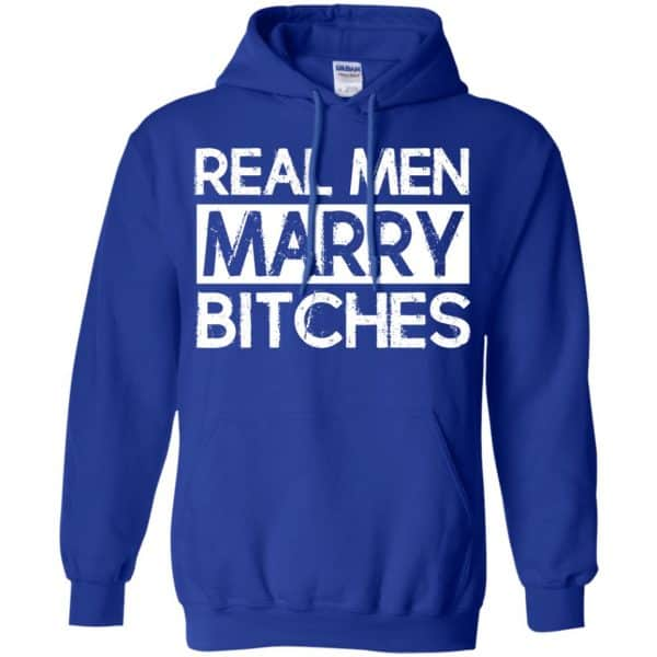 Real Men Marry Bitches T-Shirts, Hoodie, Tank Apparel 12