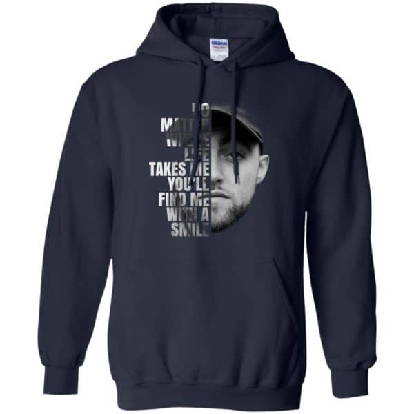 Mac Miller: No Matter Where Life Takes Me You'll Find Me With A Smile T-Shirts, Hoodie, Tank Apparel 8