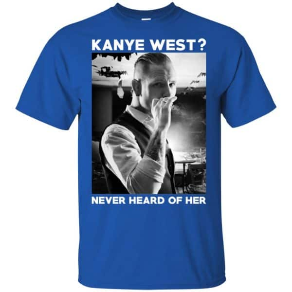 A Day to Remember: Kanye West? Never Heard Of Her – A Day to Remember T-Shirts, Hoodie, Tank Apparel 5