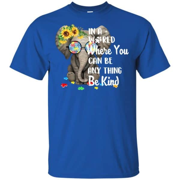 Autism: In A World Where You Can Be Anything Be Kind T-Shirts, Hoodie, Tank Apparel 5