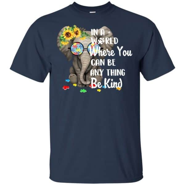 Autism: In A World Where You Can Be Anything Be Kind T-Shirts, Hoodie, Tank Apparel 6