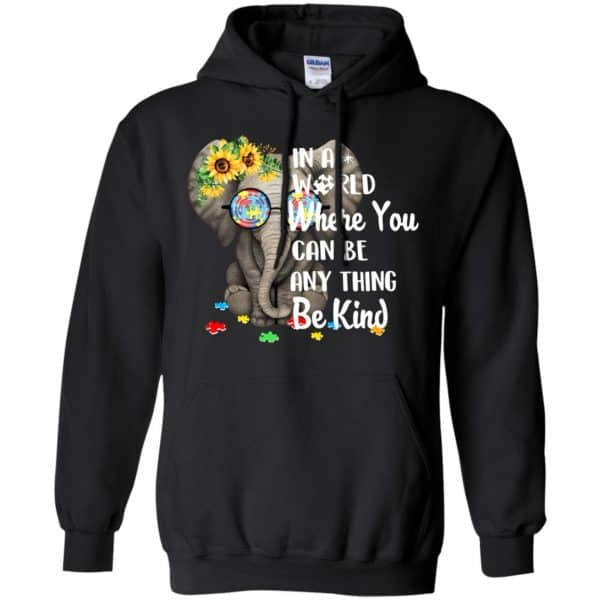 Autism: In A World Where You Can Be Anything Be Kind T-Shirts, Hoodie, Tank Apparel 7