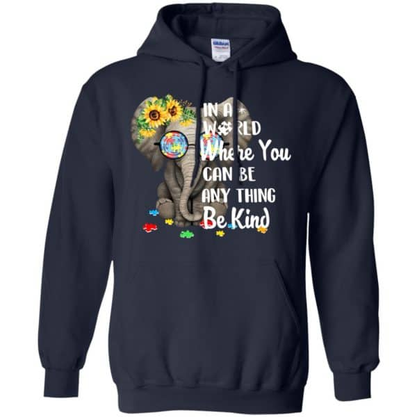 Autism: In A World Where You Can Be Anything Be Kind T-Shirts, Hoodie, Tank Apparel 8