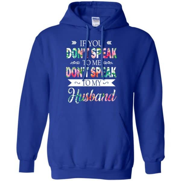 If You Don't Speak To Me Don't Speak To My Husband T-Shirts, Hoodie, Tank Apparel 10