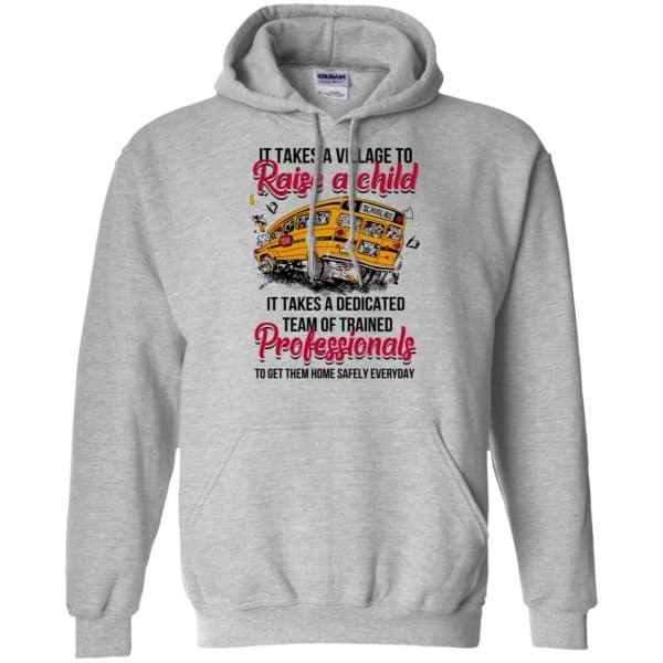 It Takes A Village To Raise A Child It Takes A Dedicated Team Of Trained Professionals To Get Them Home Safely Everyday T-Shirts, Hoodie, Tank Apparel 9