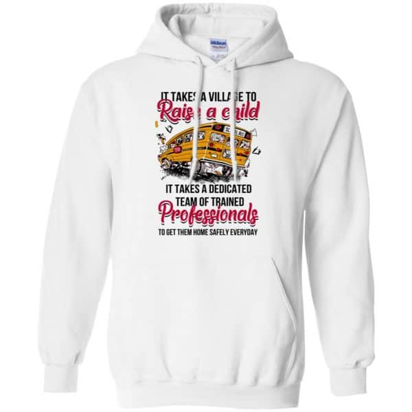 It Takes A Village To Raise A Child It Takes A Dedicated Team Of Trained Professionals To Get Them Home Safely Everyday T-Shirts, Hoodie, Tank Apparel 10