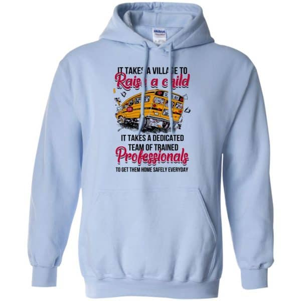 It Takes A Village To Raise A Child It Takes A Dedicated Team Of Trained Professionals To Get Them Home Safely Everyday T-Shirts, Hoodie, Tank Apparel 11