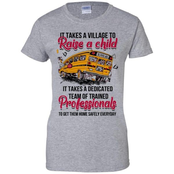 It Takes A Village To Raise A Child It Takes A Dedicated Team Of Trained Professionals To Get Them Home Safely Everyday T-Shirts, Hoodie, Tank Apparel 12